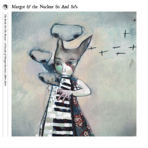 The Bride on the Boxcar: A Decade of Margot Rarities 2004-2014