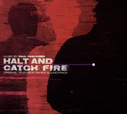 Halt and Catch Fire [Original Television Series Soundtrack]