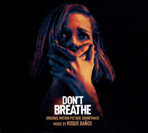 Don't Breathe [Original Motion Picture Soundtrack]