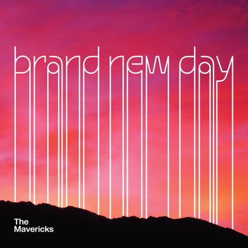 Brand new day / The Mavericks.