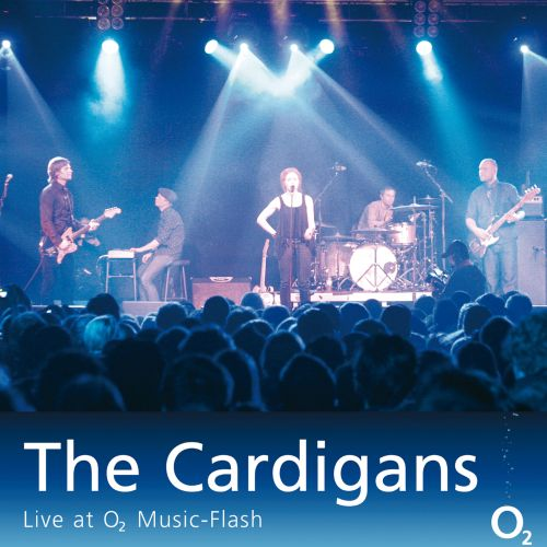 The Cardigans: Live at O2 Music-Flash