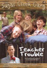 Sugar Creek Gang: Teacher Trouble