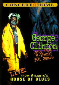 George Clinton and the P-Funk All Stars: Live from Atlanta's House of Blues