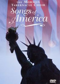 The Mormon Tabernacle Choir: Songs of America