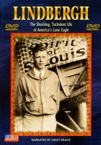 Lindbergh: The Shocking, Turbulent Life of America's Lone Eagle