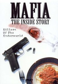 Mafia: The Inside Story - Killers of the Underworld