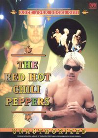 Red Hot Chili Peppers: Rock Your Socks Off Unauthorized