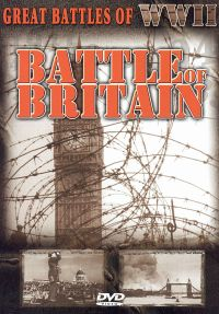 Great Battles of World War II: Battle of Britain