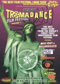 The Best of TromaDance Film Festival, Vol. 1