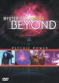 Mysterious Forces Beyond: Psychic Power