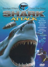 Shark Attack: Savage Killers From the Deep