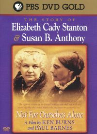 Not for Ourselves Alone: The Story of Elizabeth Cady Stanton & Susan B. Anthony
