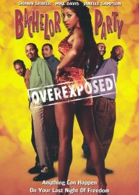 Bachelor Party: Overexposed