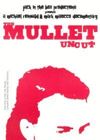 The Mullet Uncut