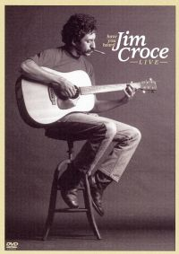 Jim Croce: Have You Heard - Jim Croce Live
