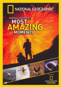 National Geographic's Most Amazing Moments