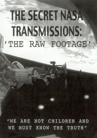 The Secret NASA Transmissions: The Raw Footage