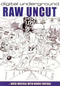 Digital Underground: Raw Uncut