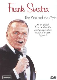 Frank Sinatra: The Man and the Myth