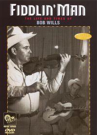 Fiddlin' Man: The Life and Times of Bob Willis