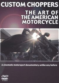 Custom Choppers: The Art of the American Motorcycle