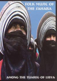 Folk Music of the Sahara: Among the Tuareg of Libya