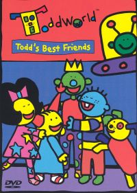 Todd World: Todd's Best Friends