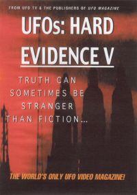 UFOs: Hard Evidence V