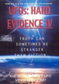 UFOs: Hard Evidence IV