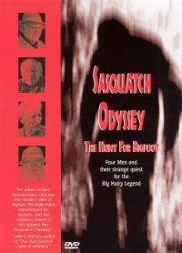 Sasquatch Odyssey: The Hunt For Big Foot