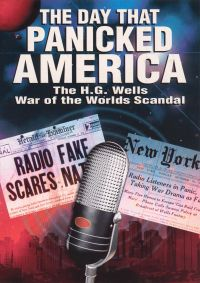 The Day That Panicked America: The H.G. Wells' War of the Worlds Scandal