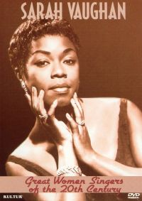Great Women Singers of the 20th Century: Sarah Vaughn