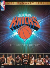 NBA Dynasty Series: New York Knicks - The Complete History