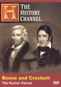 Time Machine: Boone and Crockett - The Hunter Heroes