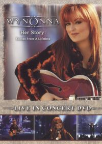 Wynonna Judd: Her Story - Scenes from a Lifetime