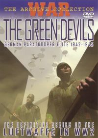 The Green Devils: The German Paratrooper Elite 1942-1945