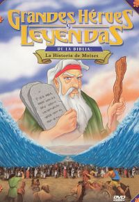 Greatest Heroes and Legends of the Bible: The Story of Moses