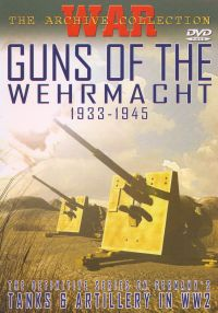 Guns of the Wehrmacht 1933-1945