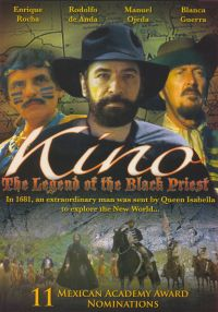 Padre Kino: The Legend of the Black Priest