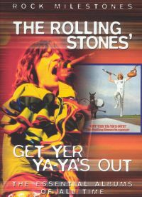Inside the Rolling Stones: A Critical Review - Get Yer Ya-Ya's Out