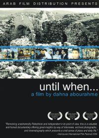 Until When...