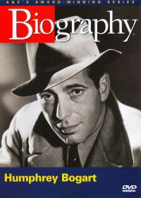 Biography: Humphrey Bogart - Behind the Legend