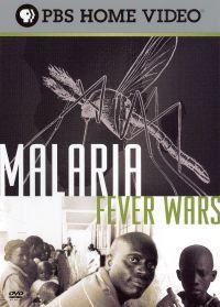 Malaria: Fever Wars