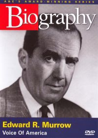 Biography: Edward R. Murrow - Voice of America