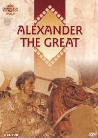 Great Generals of the Ancient World: Alexander the Great