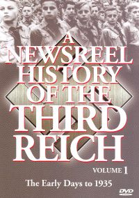 A Newsreel History of the Third Reich, Vol. 1