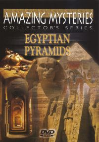Ancient Mysteries: Egyptian Pyramids
