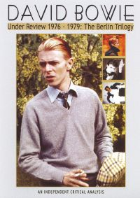 David Bowie: Under Review 1976-79 - The Berlin Trilogy