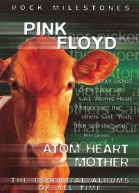 Rock Milestones: Pink Floyd - Atom Heart Mother