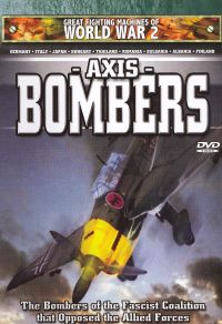 Great Fighting Machines of WWII: Axis Bombers